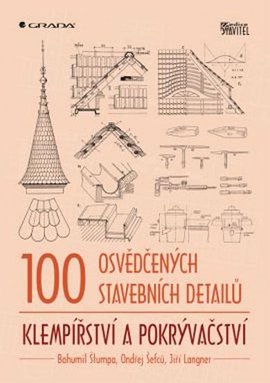 100 osvědčených stavebních detailů – klempířství a pokrývačství - Ondřej, Bohumil Štumpa, Šefců