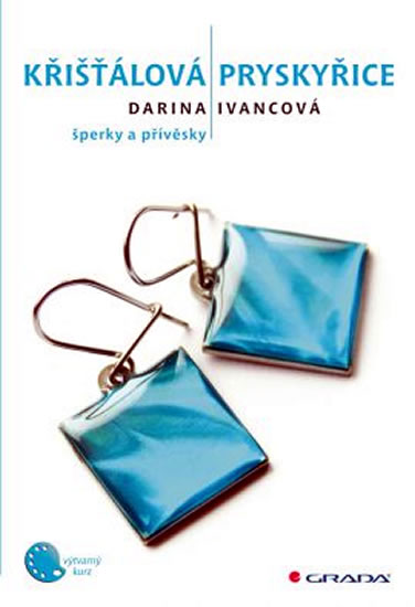 Křišťálová pryskyřice - šperky a přívěsky - Darina Ivancová