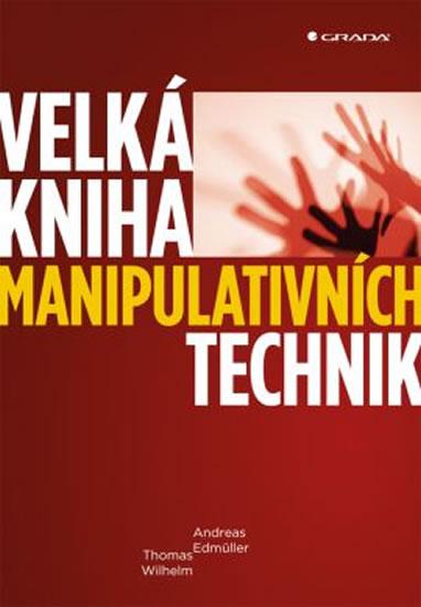 Velká kniha manipulativních technik - Wilhelm Thomas Edmüller Andreas,