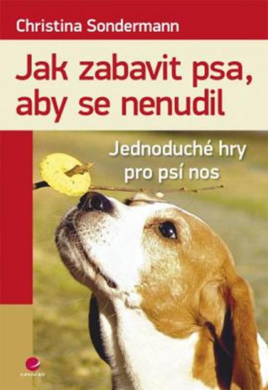 Jak zabavit psa, aby se nenudil - Jednoduché hry pro psí nos - Christina Sondermann