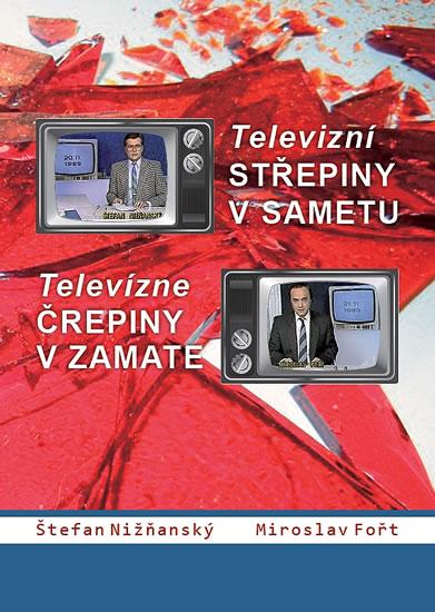 Televizní střepiny v sametu / Televizné črepiny v zamate - Miroslav, Štěfan Nižňanský, Fořt