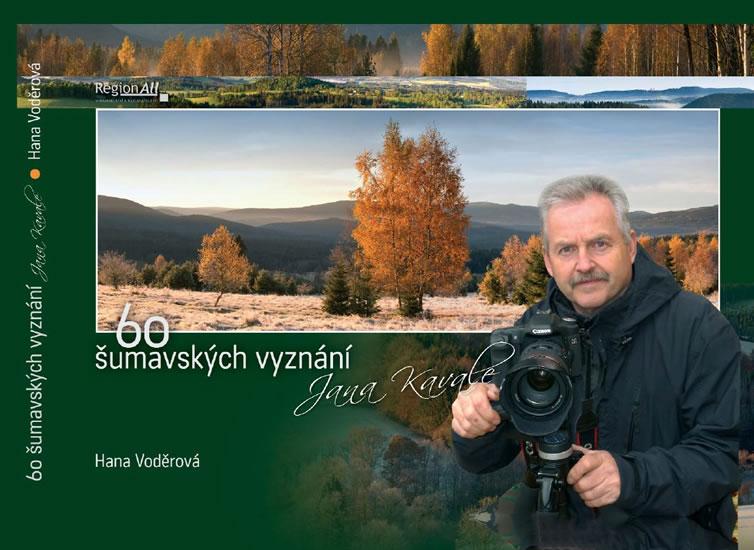 60 šumavských vyznání Jana Kavale