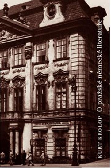 O pražské německé literatuře - Kurt Krolop
