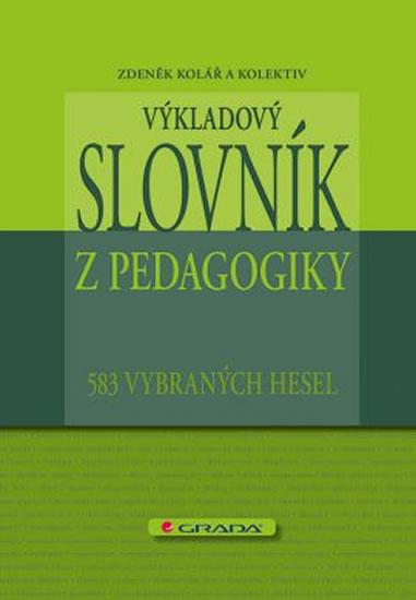 Výkladový slovník z pedagogiky - 583 vybraných hesel - a kolektiv Zdeněk Kolář