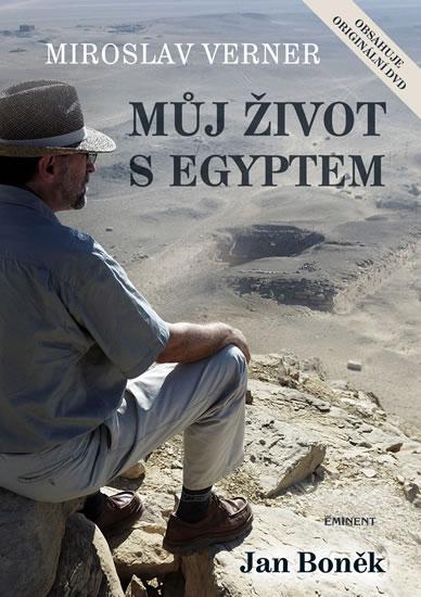 Můj život s Egyptem + DVD - Miroslav Verner