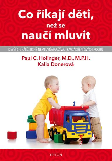 Co říkají děti, než se naučí mluvit - 2.vydání - Paul C. Holinger