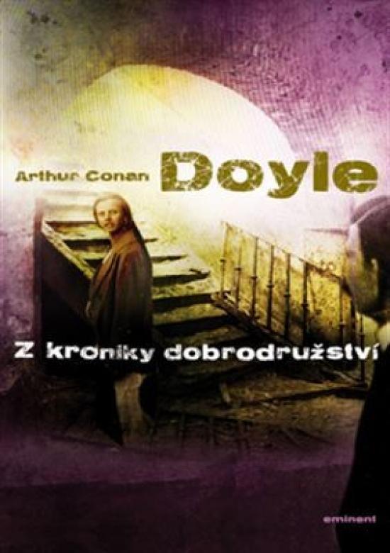 Z kroniky dobrodružství - Sir Arthur Conan Doyle