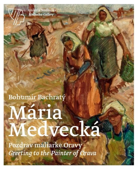 Mária Medvecká, Pozdrav maliarke Oravy / Greeting to the Painter of Orava