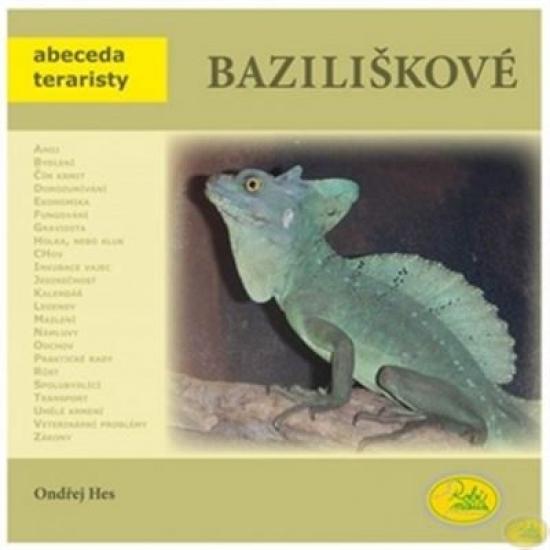 Baziliškové - Abeceda teraristy - Ondřej Hes