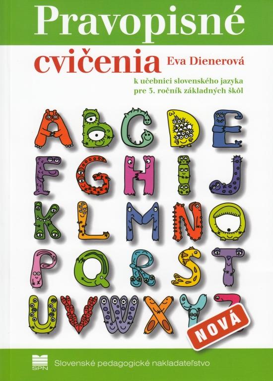 Pravopisné cvičenia k učebnici zo slovenského jazyka pre 3. ročník ZŠ - Eva Dienerová
