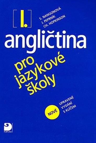 Angličtina pro jazykové školy I. - Nová - Učebnice - Peprník Nangonová,