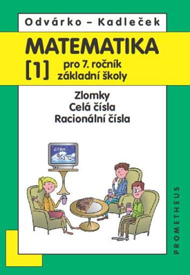Matematika pro 7. roč. ZŠ - 1.díl (Zlomky, Celá čísla...) - 3. vydání - Oldřich Odvárko, Jiří Kadleček