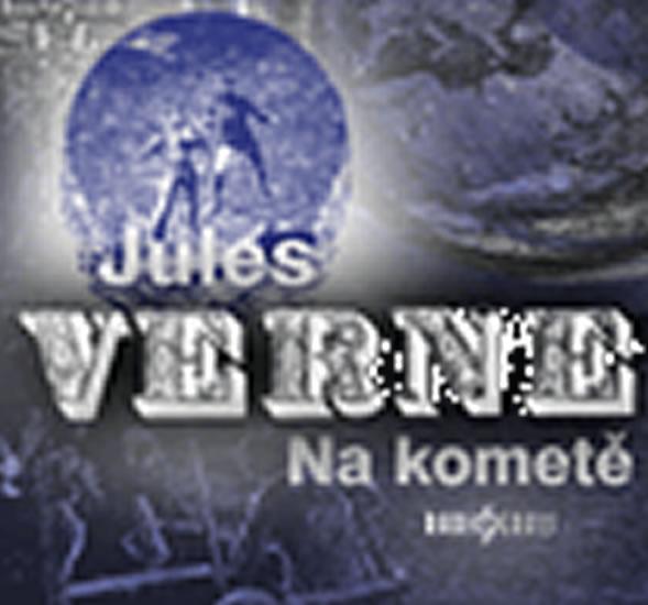 Na kometě - CD (Čte Arnošt Goldflam, Josef Somr, Petr Čtvrtníček) - Jules Verne