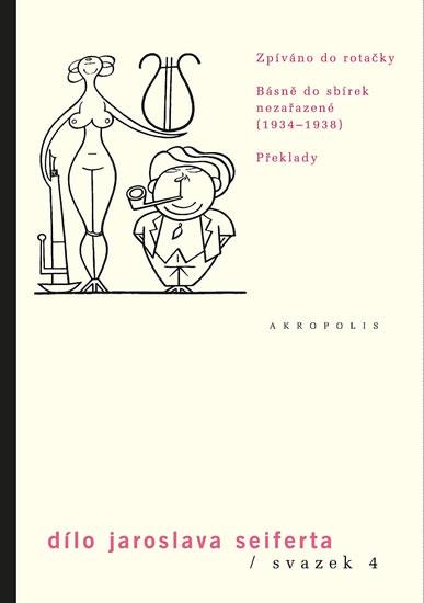 Dílo sv. 4. Zpíváno do rotačky - Básně do sbírek nezařazené (1933–1938) - Překlady - Jaroslav Seifert