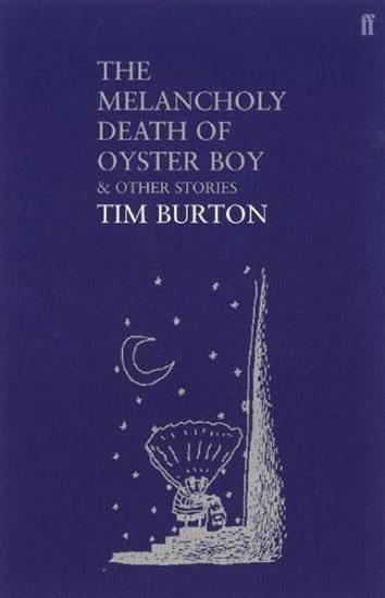 Melancholy Death of Oyster Boy - Tim Burton