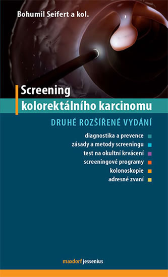 Screening kolorektálního karcinomu, 2. rozšířené vyd - Bohumil Seifert