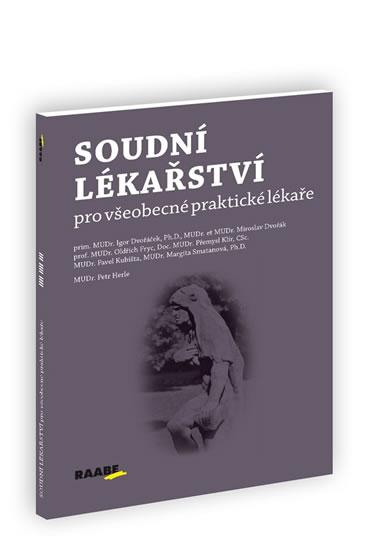 Soudní lékařství pro všeobecné praktické lékaře - Igor Dvořáček a kolektiv