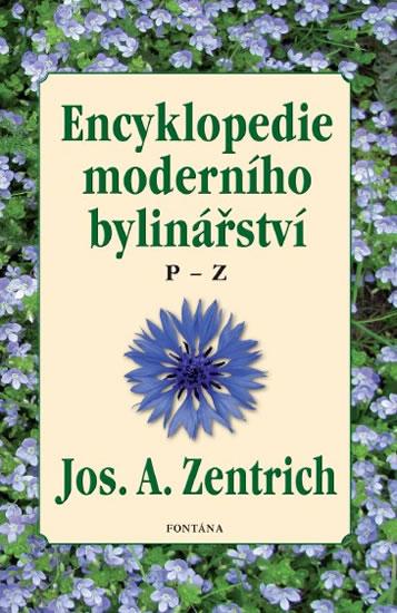 Encyklopedie moderního bylinářství P-Z - Jos. A. Zentrich