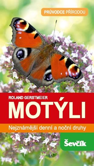 Motýli - Nejznámější denní a noční druhy - Roland Gerstmeier