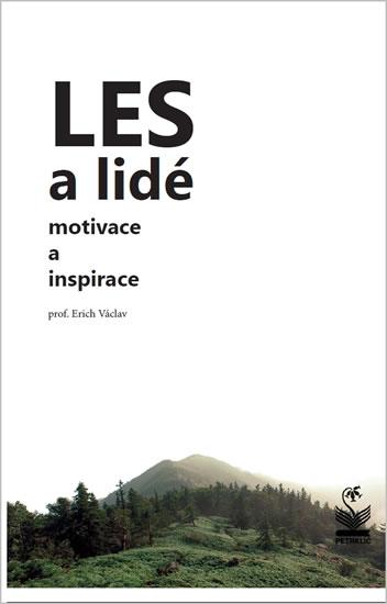 Les a lidé - Motivace a inspirace - Erich Václav