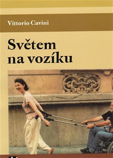 Světem na vozíku - Vittorio Cavini