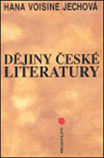 Dějiny české literatury - Hana Voisine-Jechová