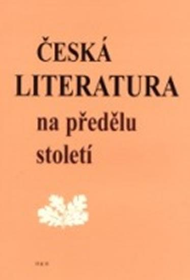 Česká literatura na předělu století - Petr Čornej a kolektiv