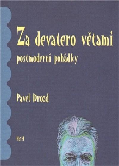 Za devatero větami postmoderní pohádky - Pavel Drozd