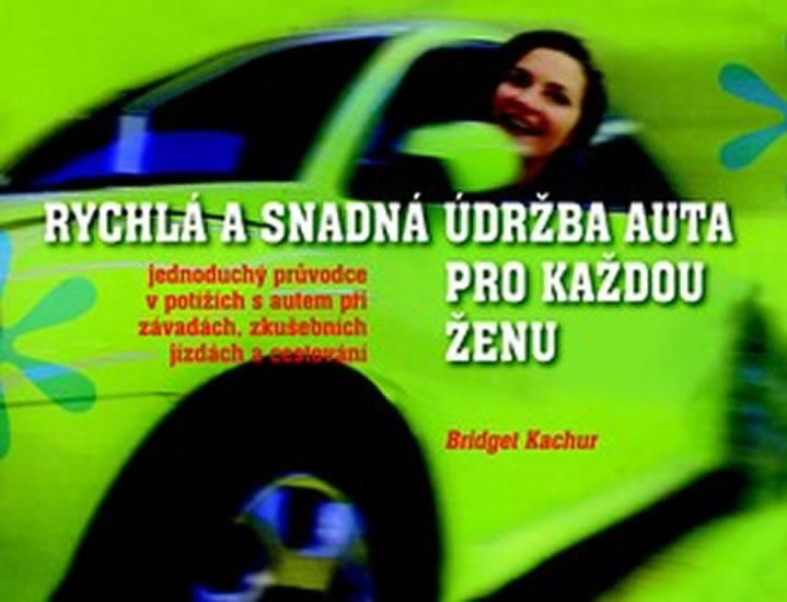 Rychlá a snadná údržba auta pro každou ženu - Bridget Kachur