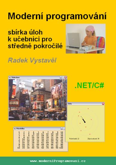 Moderní programování – sbírka úloh k učebnici pro středně pokročilé - Radek Vystavěl
