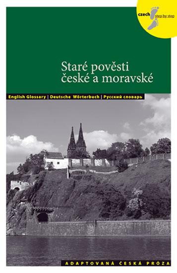 Staré pověsti české a moravské - Adaptovaná česká próza + CD (AJ,NJ,RJ) - Lída Holá