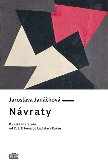 Návraty - K české literatuře od K. J. Erbena po Ladislava Fukse - Jaroslava Janáčková