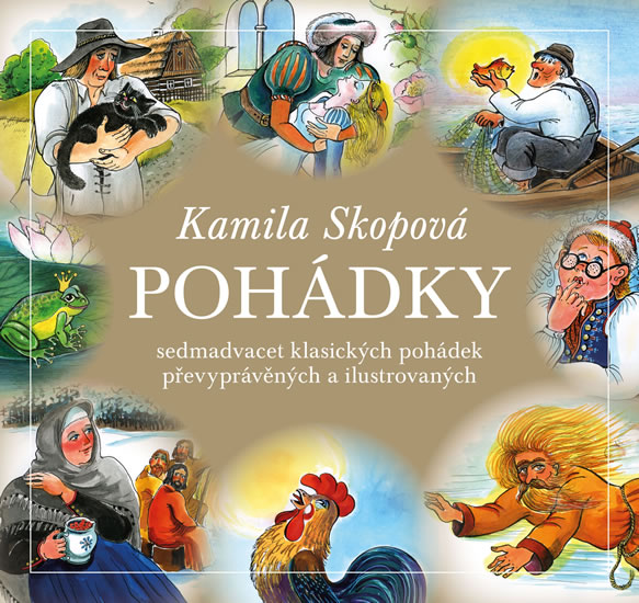 Pohádky - Sedmadvacet klasických pohádek převyprávěných a ilustrovaných - Kamila Skopová