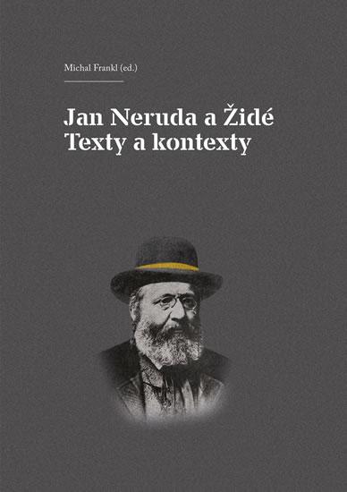 Jan Neruda a Židé - Texty a kontexty - Michal Frankl