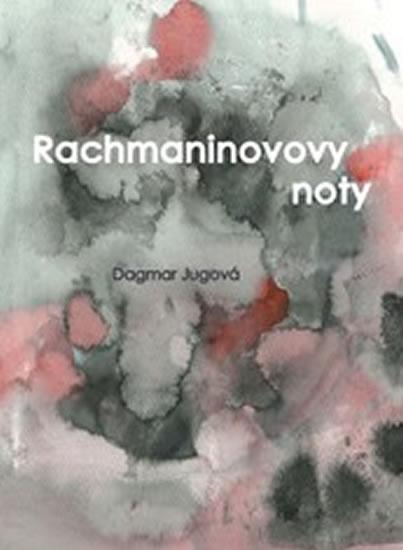 Rachmaninovovy noty - Dagmar Jugová