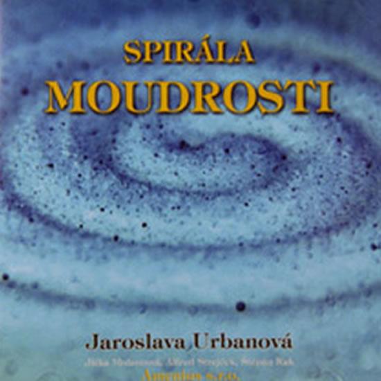 Spirála moudrosti - CD - Jaroslava Urbanová