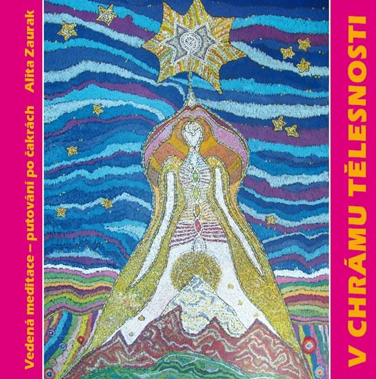 V chrámu tělesnosti - CD (Léčivá meditace) - Alita Zaurak