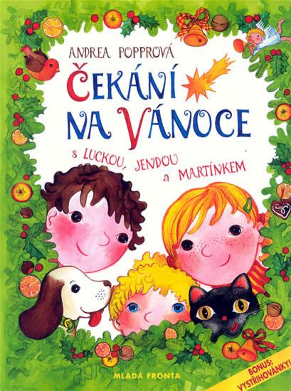 Čekání na Vánoce s Luckou, Jendou a Martínkem - Andrea Popprová