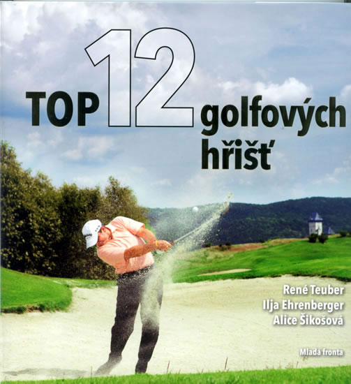 Top 12 golfových hřišť ČR - René Teuber, Ehrenberger Ilja