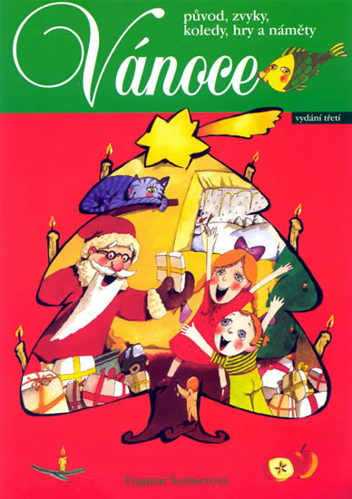 Vánoce - původ, zvyky, koledy, hry a náměty - Dagmar Šottnerová