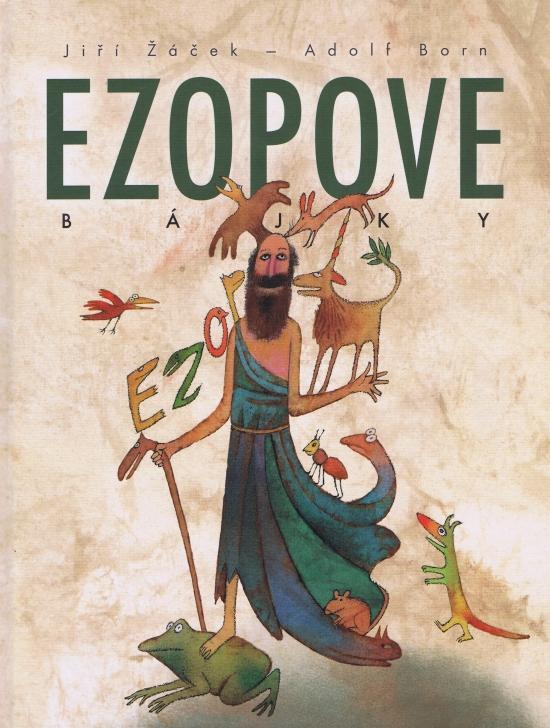 Ezopove bájky - Jiří Žáček , Adolf Born