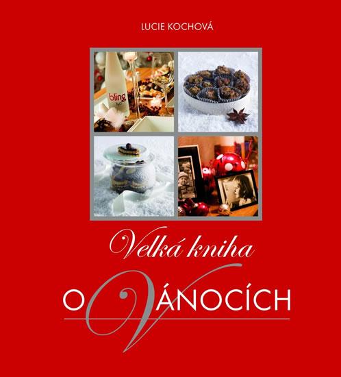 Velká kniha o Vánocích - Lucie Kochová