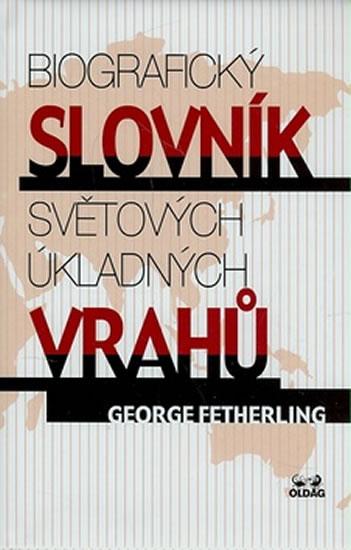 Biografický slovník světových úkladných vrahů - George Fetherling