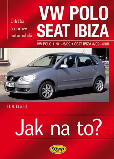 VW Polo 11/01–5/09 / Seat Ibiza 4/02–4/08 - Jak na to? č. 116 - Hans-Rudiger Dr. Etzold