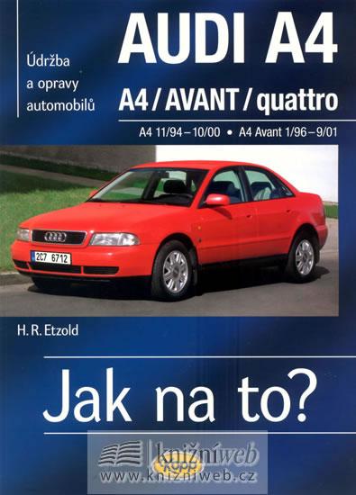Audi A4/Avant 11/94 - 9/01 - Jak na to? 96. - Hans-Rudiger Dr. Etzold