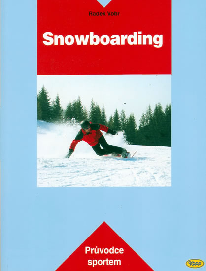 Snowboarding - Průvodce sportem - Radek Vobr