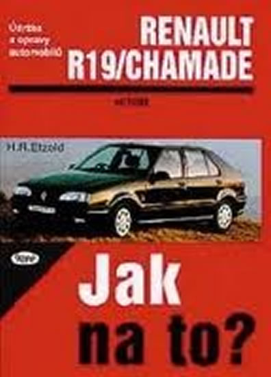 Renault 19/Chamade od 11/88 do 1/96 - Jak na to? - 9. - Hans-Rudiger Dr. Etzold
