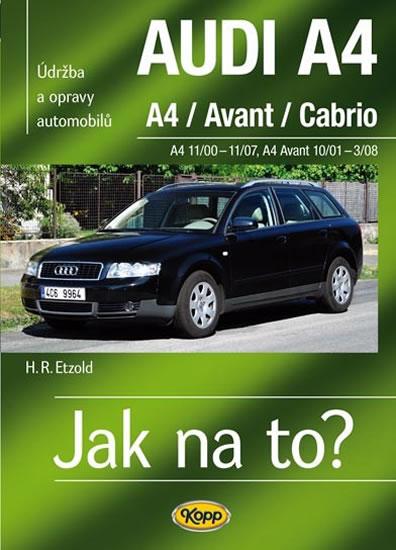 AUDI A4/Avant/Cabrio - A4 11/00-11/07 - A4 Avant 10/01-3/08 - Jak na to? 113. - Hans-Rudiger Dr. Etzold