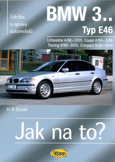 BMW 3.. - Typ E46 - Jak na to? - 4/98 - 3/06 - 105. - Hans-Rudiger Dr. Etzold
