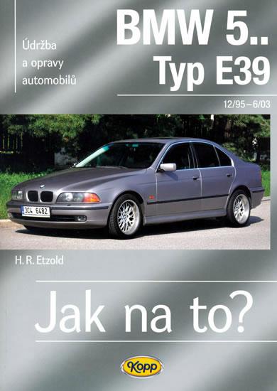 BMW 5.. -Typ E39 - 12/95–6/03 - Jak na to? 107. - Hans-Rudiger Dr. Etzold